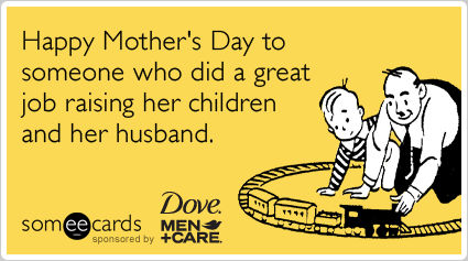 82173_husband-child-mom-mothers-day-dove-men-care-ecards-someecards